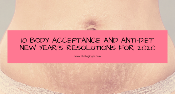 10 Body Acceptance and Anti-Diet New Year's Resolutions for 2020