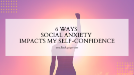 6 ways social anxiety impacts my self-confidence